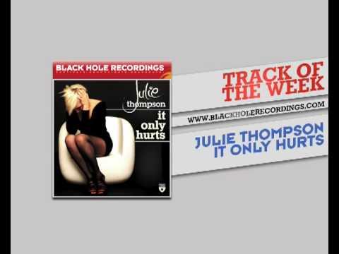 Клип Julie Thompson - It Only Hurts