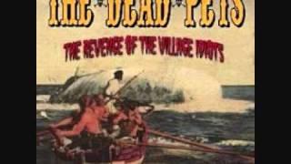 The Dead Pets - Revenge Of The Village Idiots - 08 The Revenge Of The Village Idiots