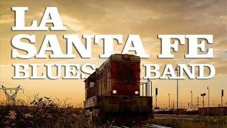La Santa Fé Blues Band - Mal Whisky