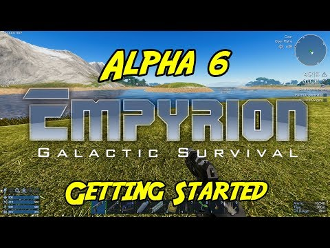 """Empyrion – Galactic Survival - Alpha 6 - """"Getting Started"""""""
