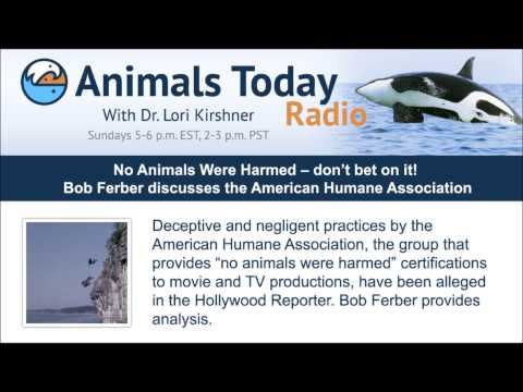 No Animals Were Harmed -- don't bet on it! Bob Ferber discusses the American Humane Association