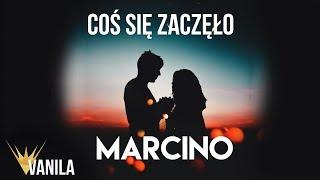Marcino - Coś się zaczęło (Oficjalny audiotrack)