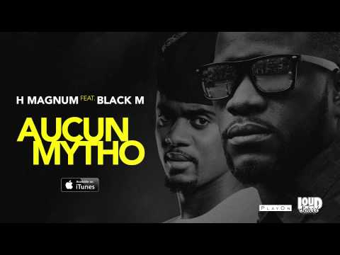 H MAGNUM feat. BLACK M - Aucun Mytho (Audio)