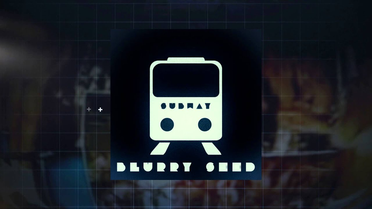 Blurry Seed - Subway