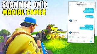 Scammer DM's Magical Gamer! 😱 He's Mad (Scammer Gets Scammed) Fortnite Save The World