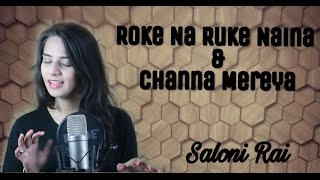 Roke Na Ruke Naina | Badrinath Ki Dulhania | Arijit Singh | Female Cover - Saloni Rai