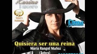 "QUISIERA SER UNA REYNA "" COMPOSITORA MARIA RANGEL.INTERPRETE ""KARINA LUCERO""CANTANTE ARGENTINA."