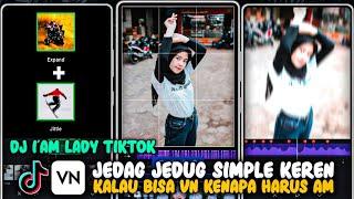 Download Cara Membuat Video Jedag Jedug Seperti Alight Motion Pakai Lagu DJ I'am Lady Tiktok Di Apk VN