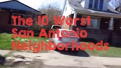 These are the 10 WORST Neighborhoods to Live in San Antonio