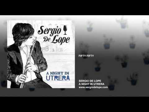 Sergio de Lope - Fifty Fifty (intro)