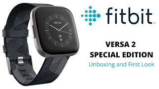 Fitbit Versa 2 Special Edition Fitness Watch - Unboxing and First Look