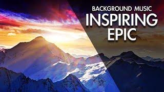 Inspiring & Epic | Royalty Free Music | Background Music | Instrumental