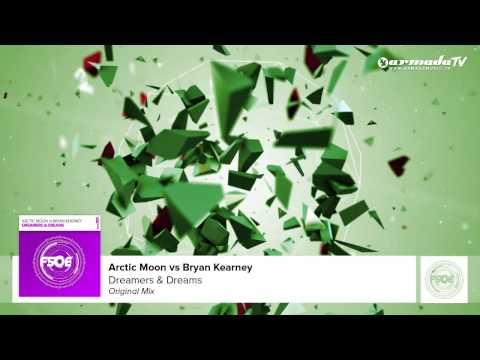 Arctic Moon vs Bryan Kearney - Dreamers & Dreams (Original Mix)