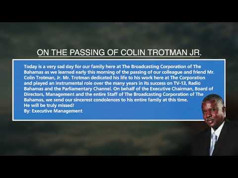 BROADCASTING CORPORATION OF THE BAHAMAS ON THE PASSING OF COLIN TROTMAN JR.