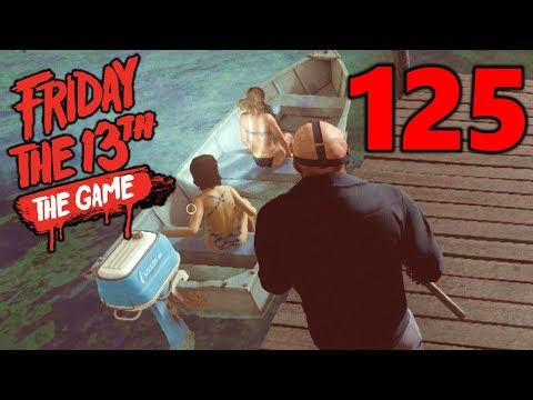 [125] No Boating Allowed!!! (Let's Play Friday The 13th The Game)