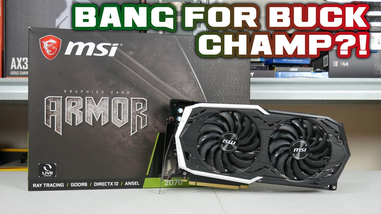 MSI RTX 2070 Armor 8G Review - BANG for BUCK CHAMP?!