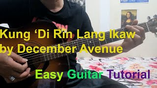 "KUNG "" DI RIN LANG IKAW Tutorial (DECEMBER AVENUE)  Easy Guitar Lesson"