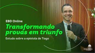 Transformando Provas em Triunfo - PARTE 7 - Rev. Nilton Tomazini