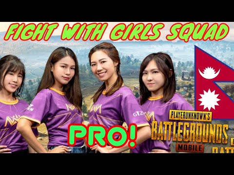 FIGHT WITH PRO NEPALI GIRLS SQUAD IN PUBG MOBILE