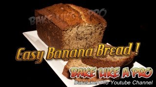 Easy Banana Bread Recipe - Super Moist !
