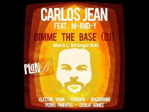 Carlos Jean feat. M-AND-Y - Gimme The Base (DJ) (Mario L Stronger Edit)