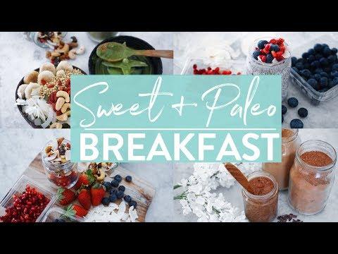 HEALTHY SWEET BREAKFAST IDEAS   Paleo   GF   DF   V