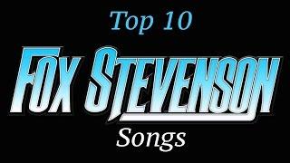 Top 10 Fox Stevenson Songs (Download Links)