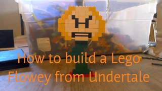 How to build flowey out of Lego