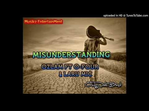 Ozlam Ft O-Four & Laku Mic - Misunderstanding (Pacific Music 2017)