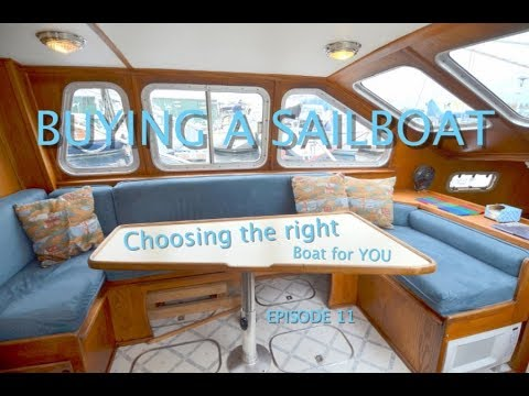 Buying a Sailboat - Episode 11 - Choosing the Right Boat for You!