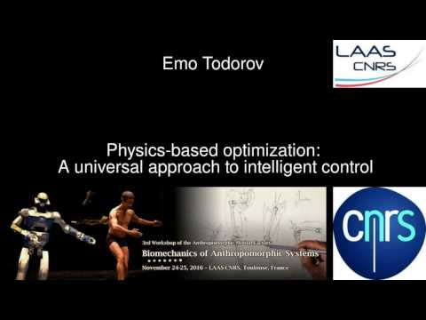 Emo Todorov - Physics based optimization a universal approach to intelligent control