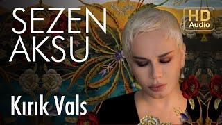 Sezen Aksu - Kırık Vals (Official Audio)