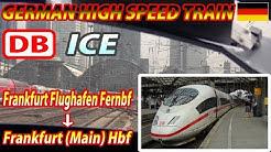 DB ICE / Frankfurt Flughafen Fernbf → Frankfurt (Main) Hbf