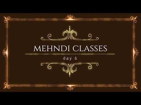 MEHNDI CLASSES DAY 6 / Latest Arabic Henna Designs\ Mehendi Learning : Class