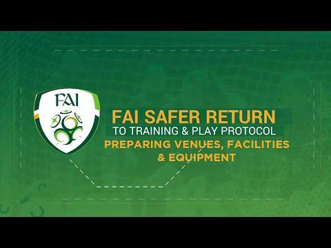 FAI Safer Return to Training & Play Protocol - Preparing Venues, Facilities & Equipment