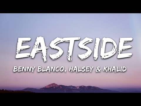 Halsey & Khalid - Eastside (Lyrics)