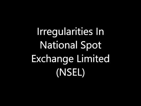 Irregularities In National Spot Exchange Limited (NSEL)