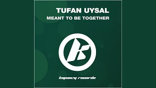 Meant to Be Together (Serkan Turkoglu Remix)