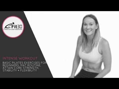 Basic Pilates Exercises for Beginners, Mat Routine, Attain Core Strength,  Stability + Flexibility