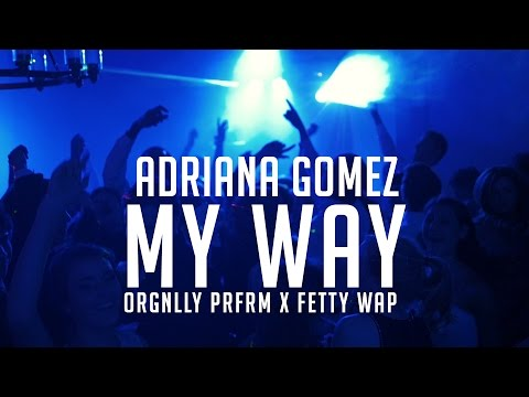 My Way - Fetty Wap (RNB cover by Adriana Gomez)