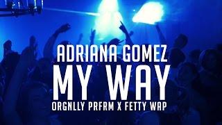 My Way - Fetty Wap (RNB cover by Adriana Gomez)