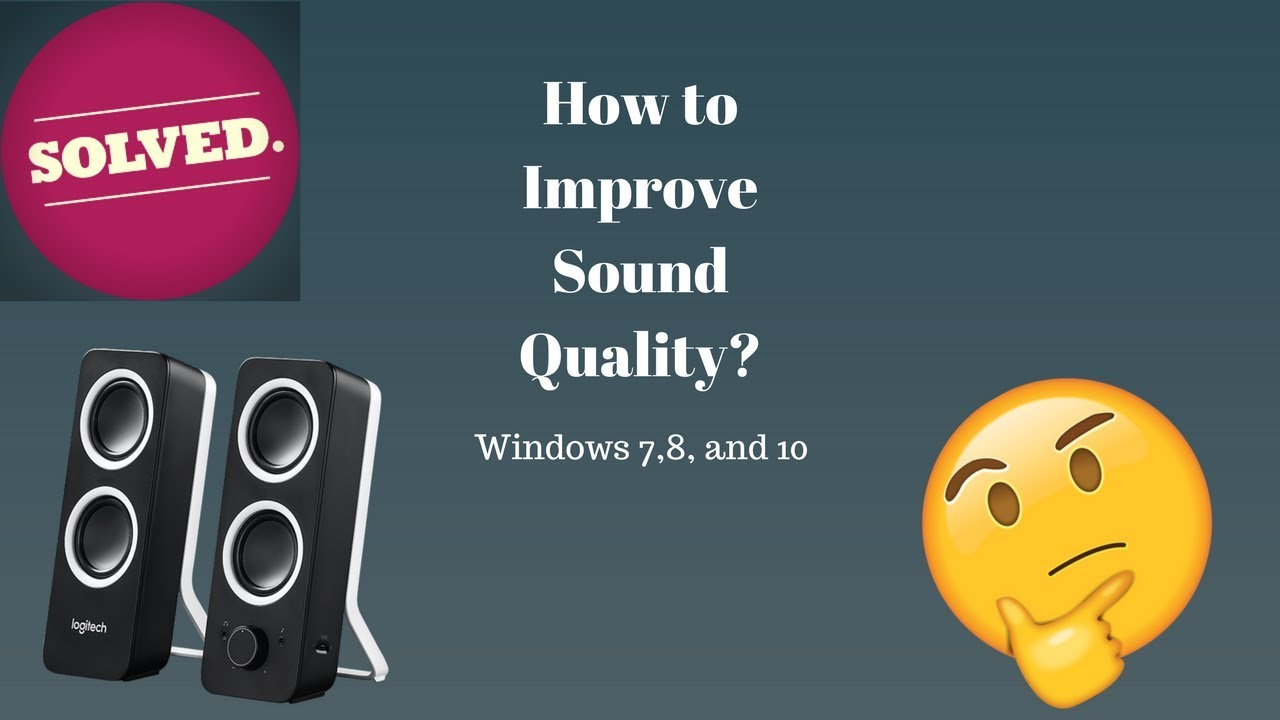 How to improve the sound quality
