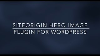 Siteorigin's Hero Image Plugin for Wordpress
