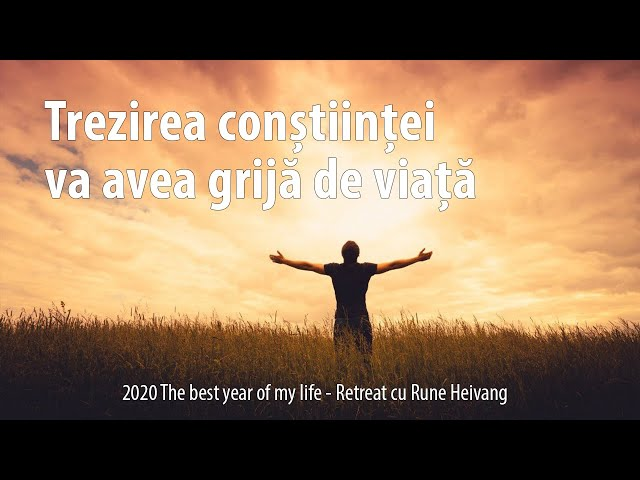 2020 trezirea conștiinței va avea grijă de viață