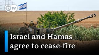 Israel and Hamas agree to Gaza cease-fire | DW News