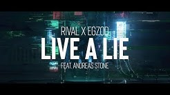 Rival x Egzod - Live A Lie (ft. Andreas Stone) [Official Lyric Video]