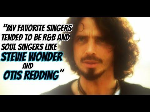 Chris Cornell's Favorite Singers were R&B and Soul Artists like Otis Redding & Stevie Wonder