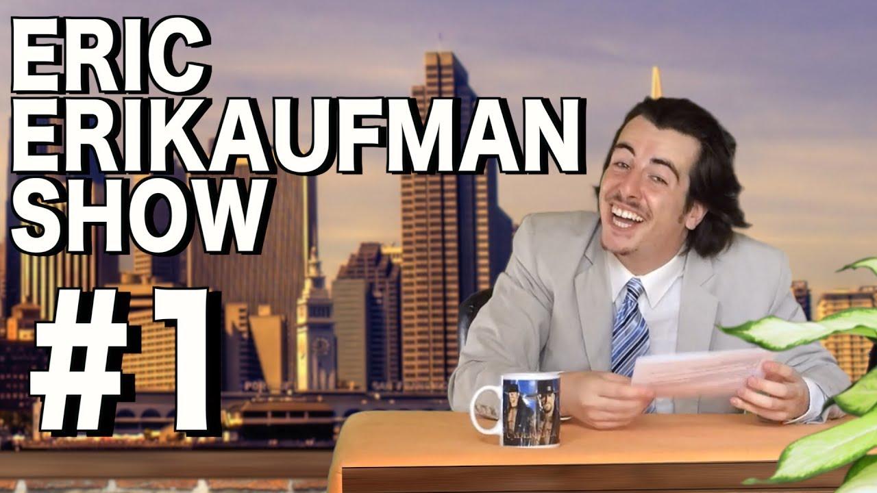Erikaufman Show #1  Chaise  Youtube