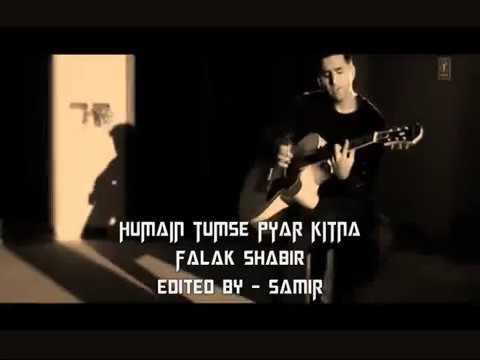 Humein Tumse Pyaar Kitna - Falak Shabir edited by - SAMIR BAKKAL