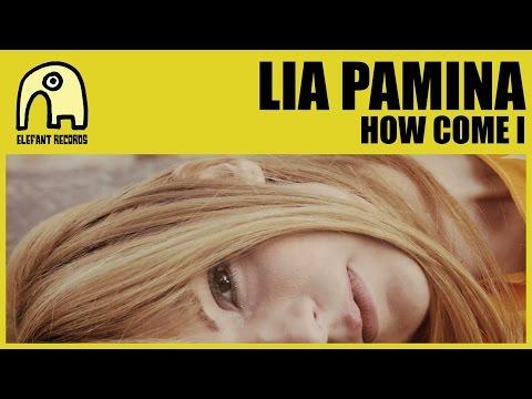 LIA PAMINA - How Come I [Official]